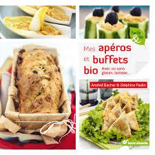 livre de cuisine sans gluten mes apéros et buffets bio avec ou sans gluten lactose