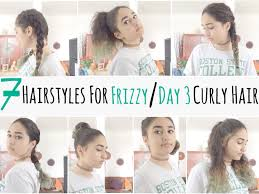 best haircut for curly frizzy hair 7 hairstyles for frizzy day 3 curly hair youtube