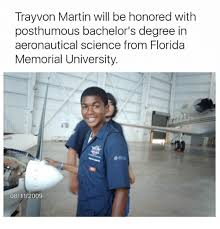 Trayvon Martin Memes - trayvon martin will be honored with posthumous bachelor s degree