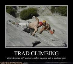 Rock Climbing Memes - 10 best rock climbing memes images on pinterest climbing rock