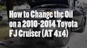 how to change oil 2010 2014 toyota fj cruiser 4x4 at youtube