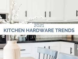 white kitchen cabinet hardware ideas kitchen hardware trends 2021 kate at home