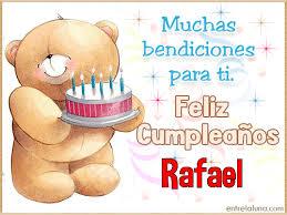 imagenes de feliz cumpleaños rafael feliz cumpleaños para ti y muchas bendiciones rafael gif de cumpleaños