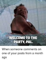 funny welcome welcome to the party pal funny meme on me me