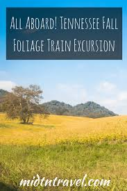 all aboard tennessee fall foliage train excursion midtntravel