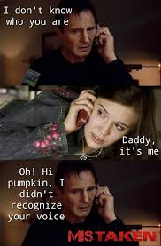 Taken Meme - not as good as the 1st taken movie but a much better plot than any