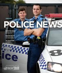 wapu police news june 2014 by wa police union issuu