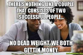 Make Money With Memes - there s nothing like a couple that consists of two successful people