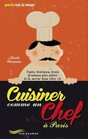 cuisinez comme un chef cuisiner comme un chef à 2013 cours boutiques trucs et