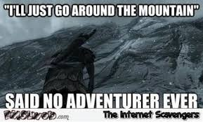 Funny Gaming Memes - i ll just go around the mountain funny gaming meme pmslweb