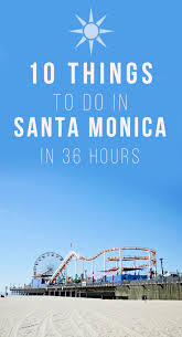 best 25 santa monica ideas on pinterest santa monica california
