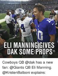 Giants Cowboys Meme - eli manningigives dak some props cowboys qb has a new fan qb eli