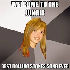 welcome to the jungle best rolling stones song ever create meme