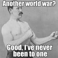 Manly Memes - overly manly man image gallery know your meme