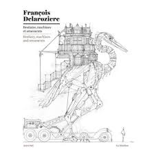 francois delaroziere bestiaire machines et ornements bestiary