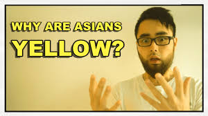 What Is Considered Light Skinned Why Asians Are Yellow Skinned Youtube