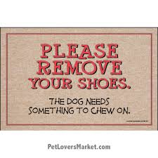 Humorous Doormats Funny Doormats U0026 Dog Placemats Please Remove Your Shoes The Dog