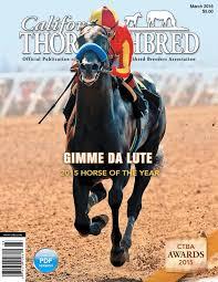 California Flag Horse California Thoroughbred Magazine March 2016 By Ctba Issuu