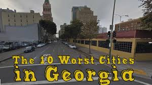 best towns in georgia the 10 worst cities in georgia explained youtube