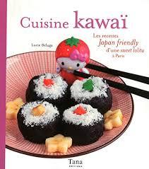 cuisine kawaii les recettes d une à