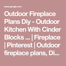 Building Outdoor Fireplace With Cinder Blocks by Outdoor Fireplace Plans Diy Outdoor Kitchen With Cinder Blocks