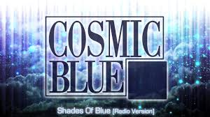 Blue Shades Cosmic Blue Shades Of Blue Radio Version Tribute To Modern