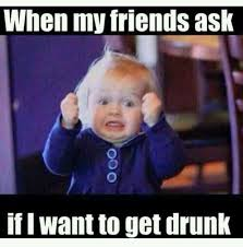 Drunk Friend Memes - if we must humor pinterest humour hilarious and stuffing