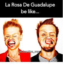 Rosa De Guadalupe Meme - la rosa de guadalupe be like meme on me me