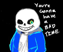 Bad Time Meme - the youre gonna have a bad time meme drawing by silverling