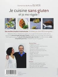 livre cuisine oliver amazon fr je cuisine sans gluten et je me régale clémentine