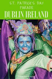 st patrick u0027s day parade in dublin ireland national holidays