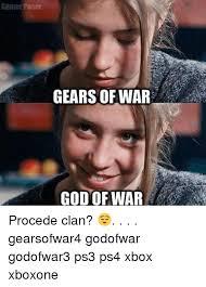 Gears Of War Meme - gamer poser gears of war god of war procede clan gearsofwar4