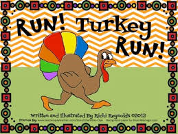 Story About Thanksgiving Run Turkey Run A Thanksgiving Day Story About The One That Got