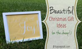beautiful christmas gift ideas on the cheap intentional moms idolza