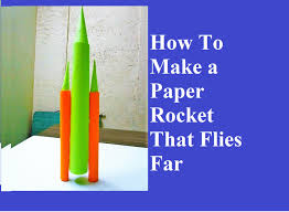 how to make paper rocket how to make a paper rocket that flies