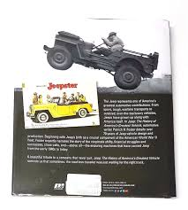 jeep model history jeep the history of america u0027s greatest vehicle by patrick r