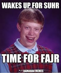 Funny Ramadan Memes - wakes up for suhr time for fajr ramadan memes bad luck brian