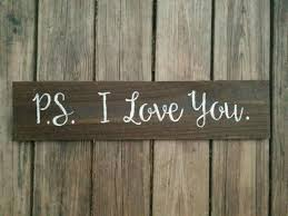 ps i love you rustic wooden sign home decor ps i love you