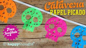 Dia De Los Muertos Halloween Decorations How To Make Papel Picado Calaveras Sugar Skull Decoration To Make