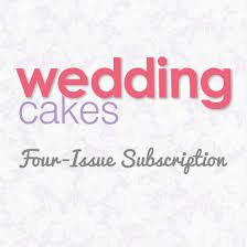 Cake Decorating Magazine Issues Wedding Cakes Magazine Subscription 4 Issues Starting With Next