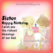 wishing happy birthday to my sister quotes christian birthday