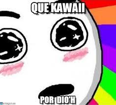 Meme Kawaii - que kawaii kawaii meme on memegen