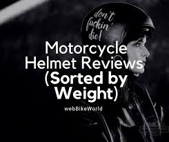 motorcycle helmet weight comparisons 272 helmets compared