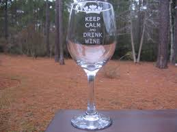Awesome Wine Glasses Personalized Wine Glass Keep Calm And Drink Wine Engraved