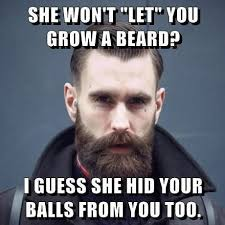 Beard Meme Funny - fancy she will not let you grow a beard memes beard funny