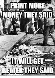 Meme Print - print more money they said better they said meme on me me