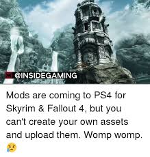 Create Your Own Meme Upload Image - gaming mods are coming to ps4 for skyrim fallout 4 but you can t
