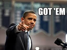Em Meme - got em got em obama quickmeme