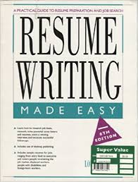 resume preparation resume writing made easy a practical guide to resume preparation