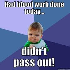 Blood In Blood Out Memes - 20 memes that nail what it s like to have blood work done
